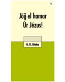 Jöjj el hamar, Úr Jézus! -  G. R. Brinke