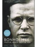 Bonhoeffer pásztor, mártír, próféta, kém - Eric Metaxas