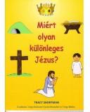 Miért olyan különleges Jézus?