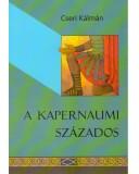 A Kapernaumi százados - Cseri Kálmán