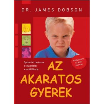 Az akaratos gyerek - James Dobson