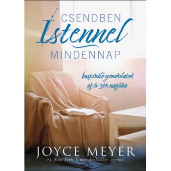 Csendben Istennel – mindennap - Joyce Meyer