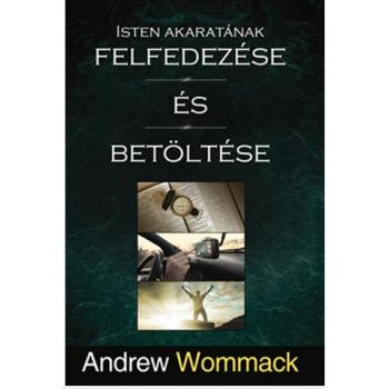 Isten akaratának felfedezése és betöltése - Andrew Wommack