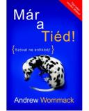Már a Tiéd! - Andrew Wommack