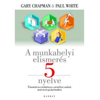 Munkahelyi elismerés 5 nyelve, A - Gary Chapman, Paul White