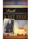 A hit ereje - Smith Wigglesworth