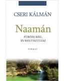 Naamán - Fürödj meg és megtisztulsz - Cseri Kálmán