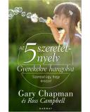 Az 5 szeretetnyelv: Gyerekekre hangolva
