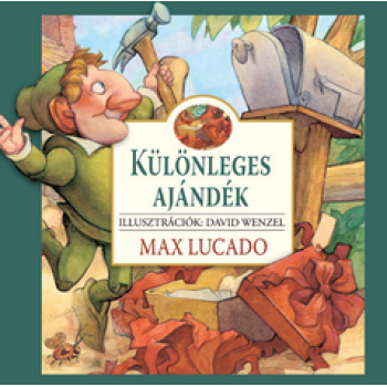 Különleges ajándék - Max Lucado