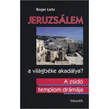Jeruzsálem - a világbéke akadálya?