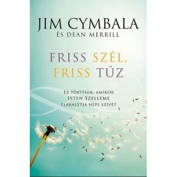 Friss szél, friss tűz - Jim Cymbala és Dean Merill