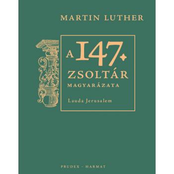 A 147. zsoltár magyarázata - Martin Luther