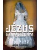 Jézus menyasszonya - Anna Rountree