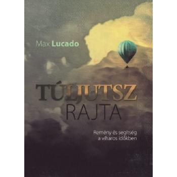 Túljutsz rajta - Max Lucado