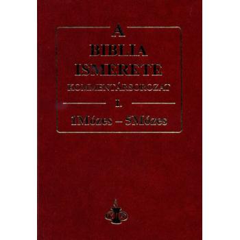 Biblia ismerete I., A - (Mózes könyve 1-5) John F. Walvoord, Roy B. Zuck