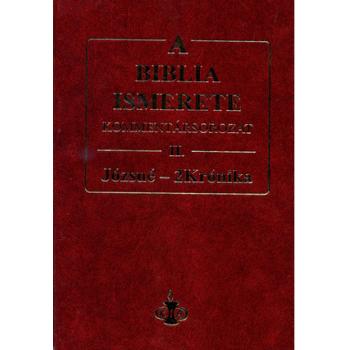 Biblia ismerete II., A - ( Józsué-2Krónika ) John F. Walvoord, Roy B. Zuck