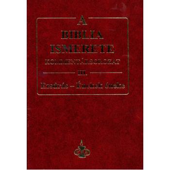 Biblia ismerete III., A - ( Ezsdrás-Énekek éneke) John F. Walvoord, Roy B. Zuck