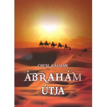 Ábrahám útja - Cseri Kálmán