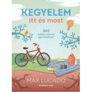 Kegyelem itt és most - 365 áhítat gyerekeknek - Max Lucado