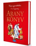 ARANYKÖNYV - KÉPES GYERMEKBIBLIA Ó- ÉS ÚJSZÖVETSÉG