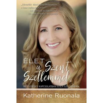 Élet a Szent Szellemmel - Katherine Ruonala