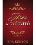 Jézus a gyógyító - E. W. Kenyon