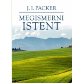 Megismerni Istent - J. I. Packer