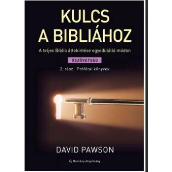 Kulcs a Bibliához - Ószövetség 2. rész: Prófétai könyvek