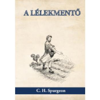 A lélekmentő - C. H. Spurgeon