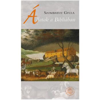 Állatok a Bibliában - Szombathy Gyula