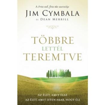 Többre lettél teremtve - Jim Cymbala