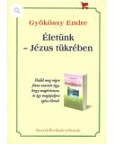 Életünk – Jézus tükrében - Gyökössy Endre