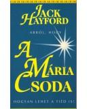 A Mária Csoda - Jack Hayford