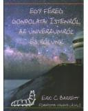 Egy féreg gondolata Istenről, az Univerzumról és rólunk