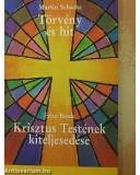 Törvény és hit Krisztus Testének kiteljesedése