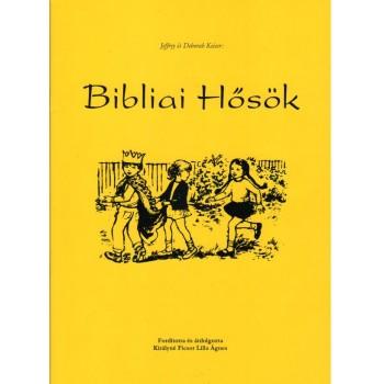 Bibliai hősök - Jeffrey és Deborah Keiser