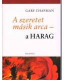 A szeretet másik arca-a Harag - Gary Chapman